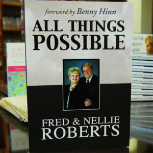 Dr Fred & Nellie Roberts - All Things Possible